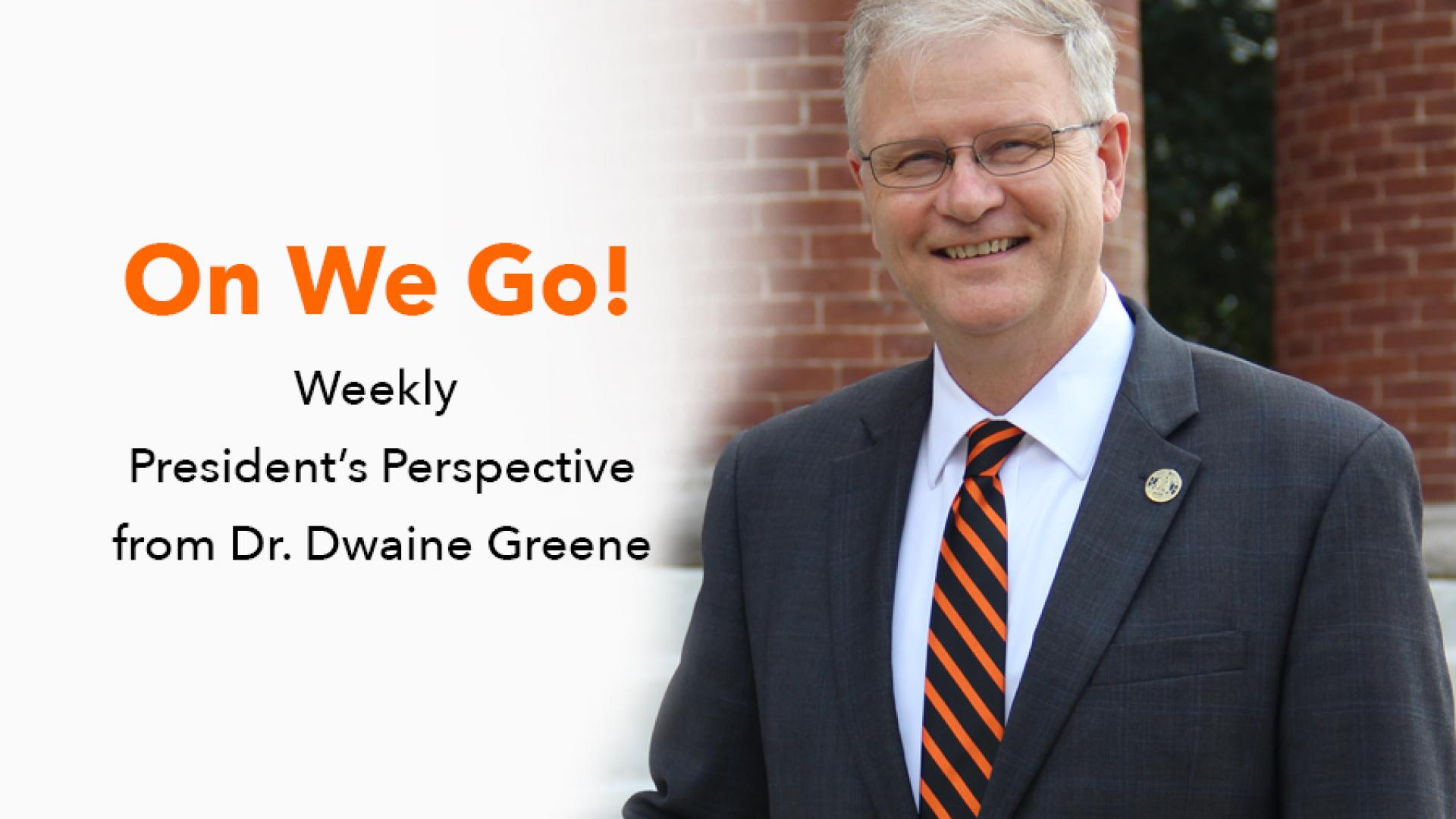 ON WE GO! - Weekly President's Perspective from Dr. Greene - July 11, 2018