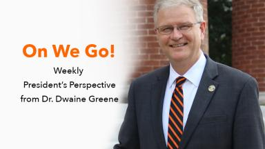 ON WE GO! - Weekly President's Perspective from Dr. Greene - September 5, 2018